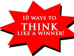 10 Ways To Think Like A Winner